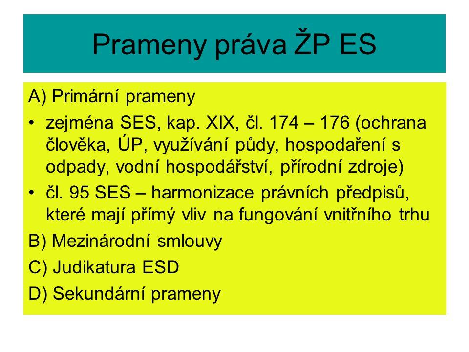 Prameny práva ŽP ES A) Primární prameny