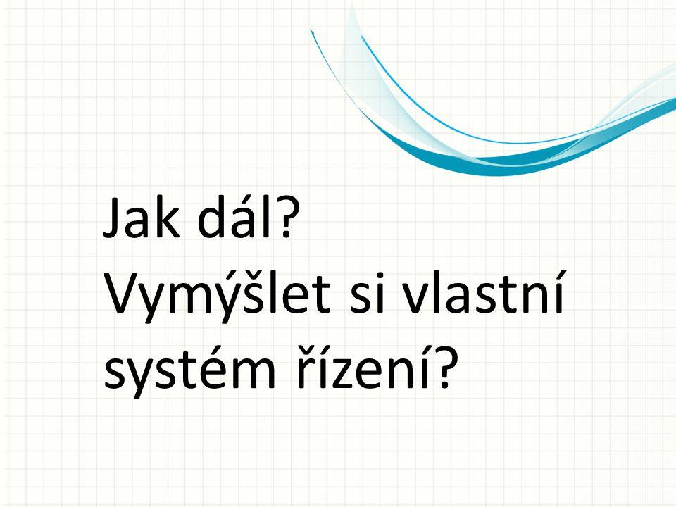 Vymýšlet si vlastní systém řízení