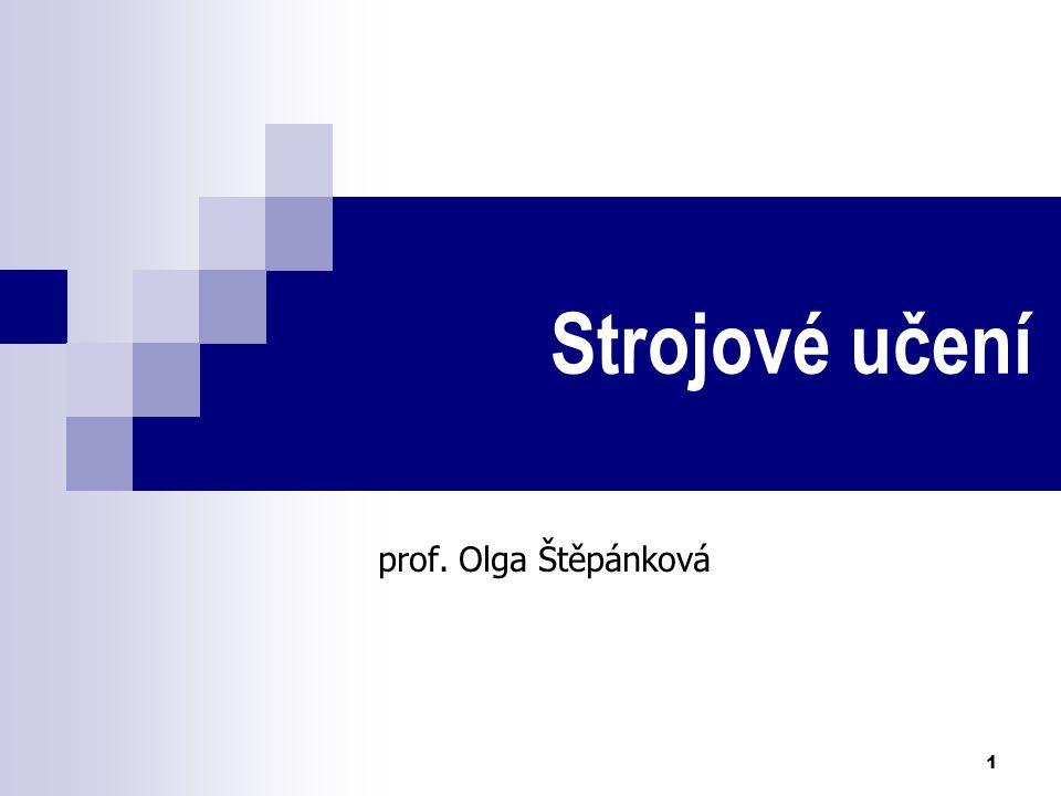Strojové učení prof. Olga Štěpánková