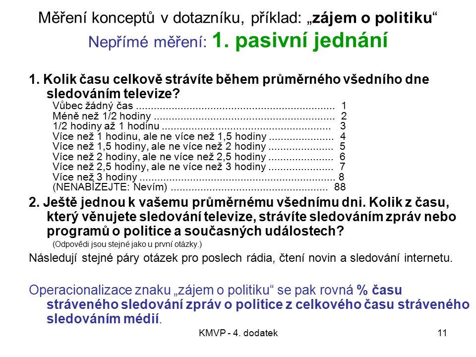 """Měření konceptů v dotazníku, příklad: """"zájem o politiku Nepřímé měření: 1. pasivní jednání"""