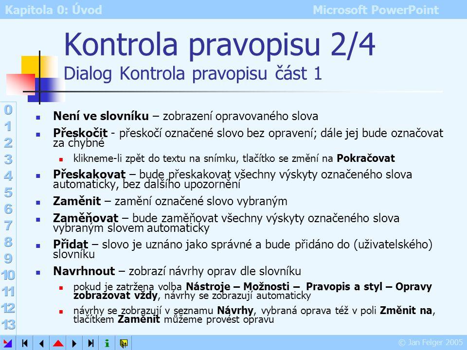 Kontrola pravopisu 2/4 Dialog Kontrola pravopisu část 1