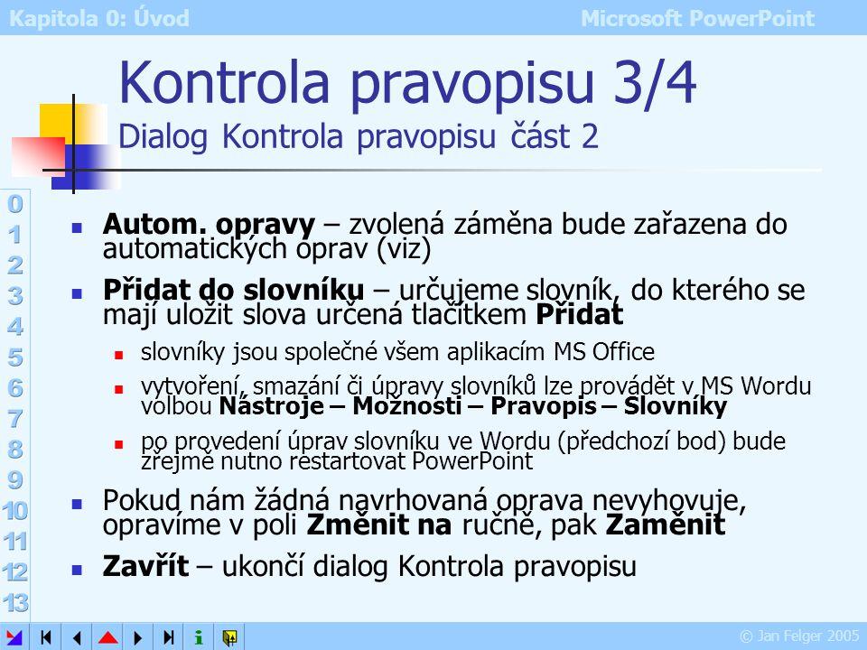 Kontrola pravopisu 3/4 Dialog Kontrola pravopisu část 2