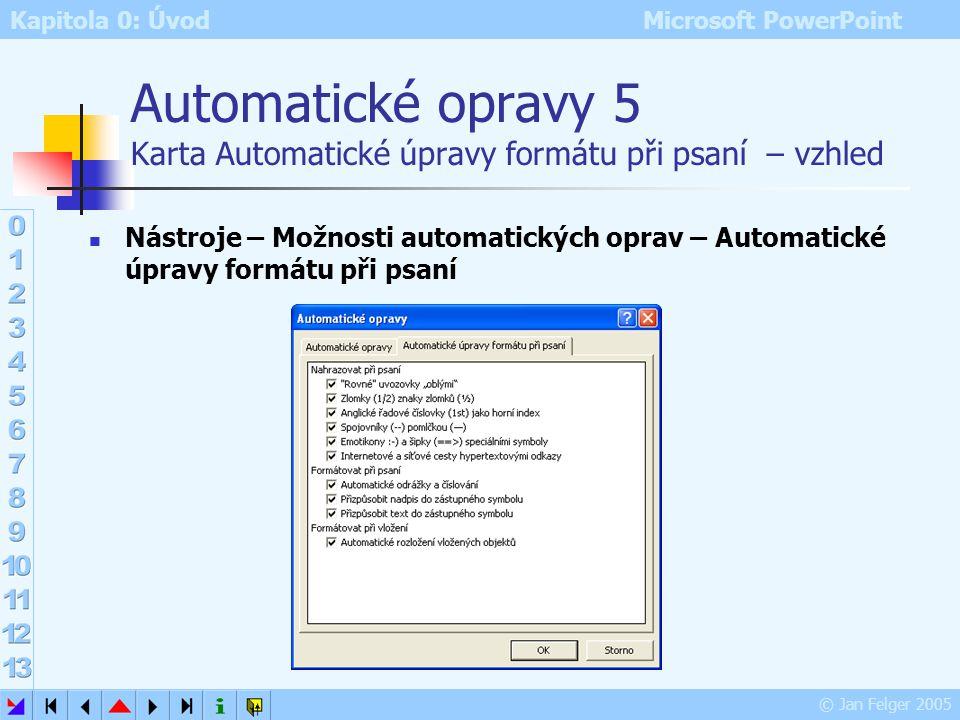 Automatické opravy 5 Karta Automatické úpravy formátu při psaní – vzhled