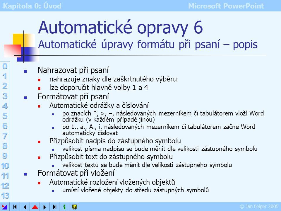 Automatické opravy 6 Automatické úpravy formátu při psaní – popis
