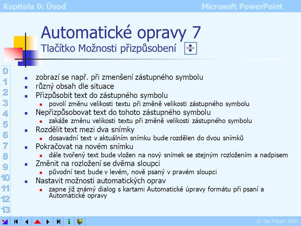 Automatické opravy 7 Tlačítko Možnosti přizpůsobení