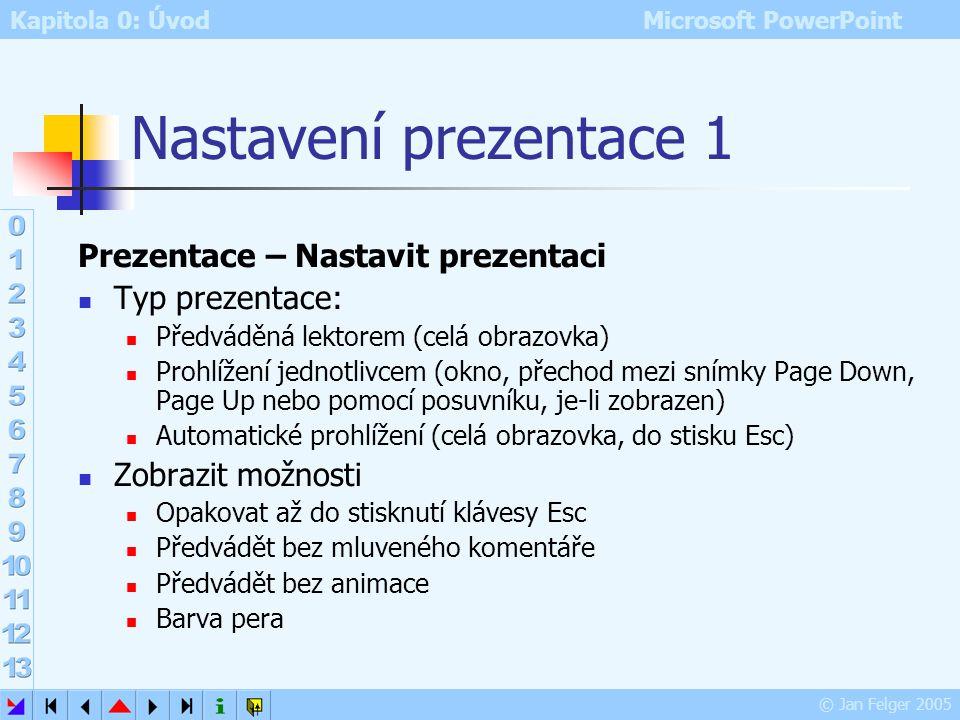 Nastavení prezentace 1 Prezentace – Nastavit prezentaci