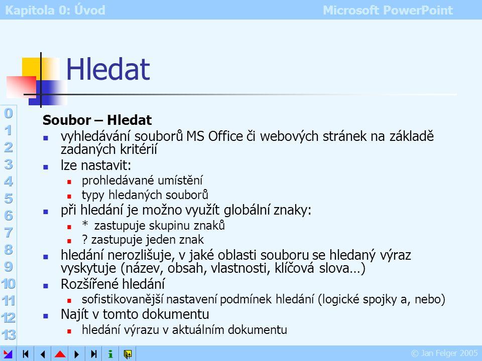 Hledat Soubor – Hledat. vyhledávání souborů MS Office či webových stránek na základě zadaných kritérií.