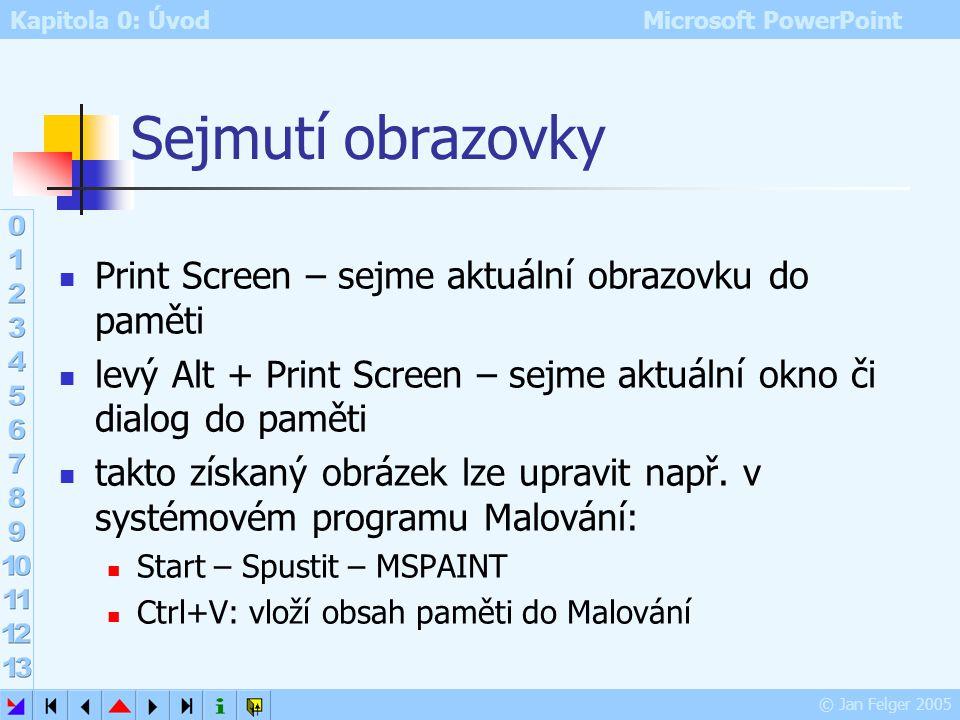 Sejmutí obrazovky Print Screen – sejme aktuální obrazovku do paměti