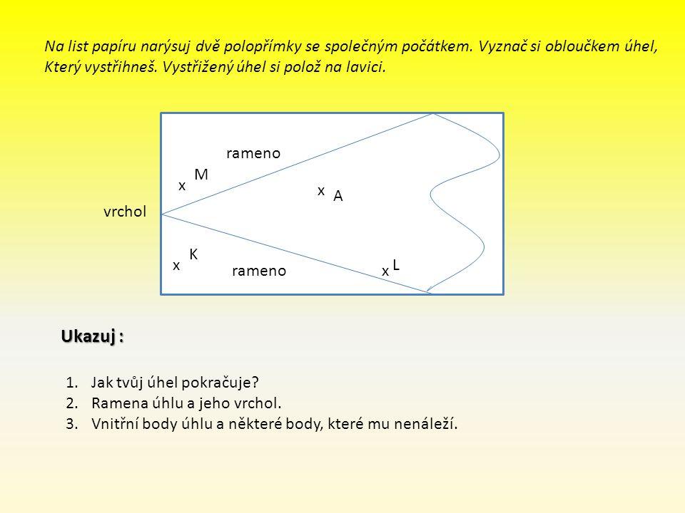 Na list papíru narýsuj dvě polopřímky se společným počátkem