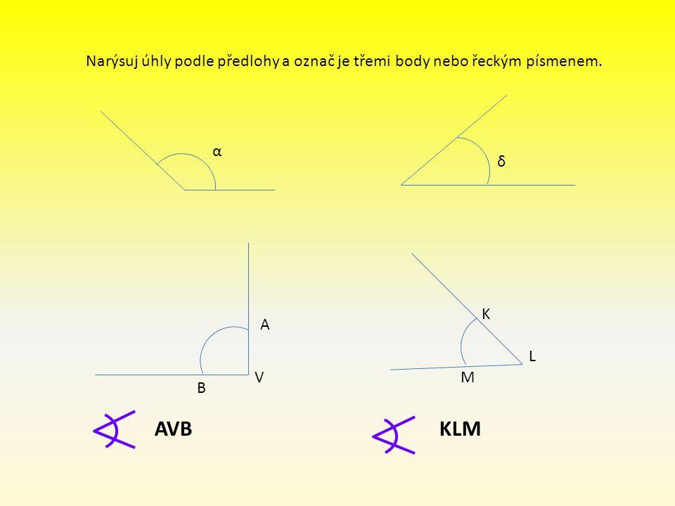 Narýsuj úhly podle předlohy a označ je třemi body nebo řeckým písmenem.