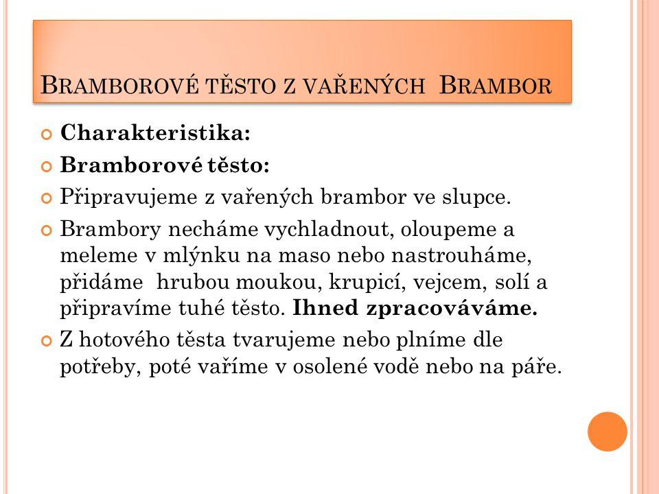 Bramborové těsto z vařených Brambor
