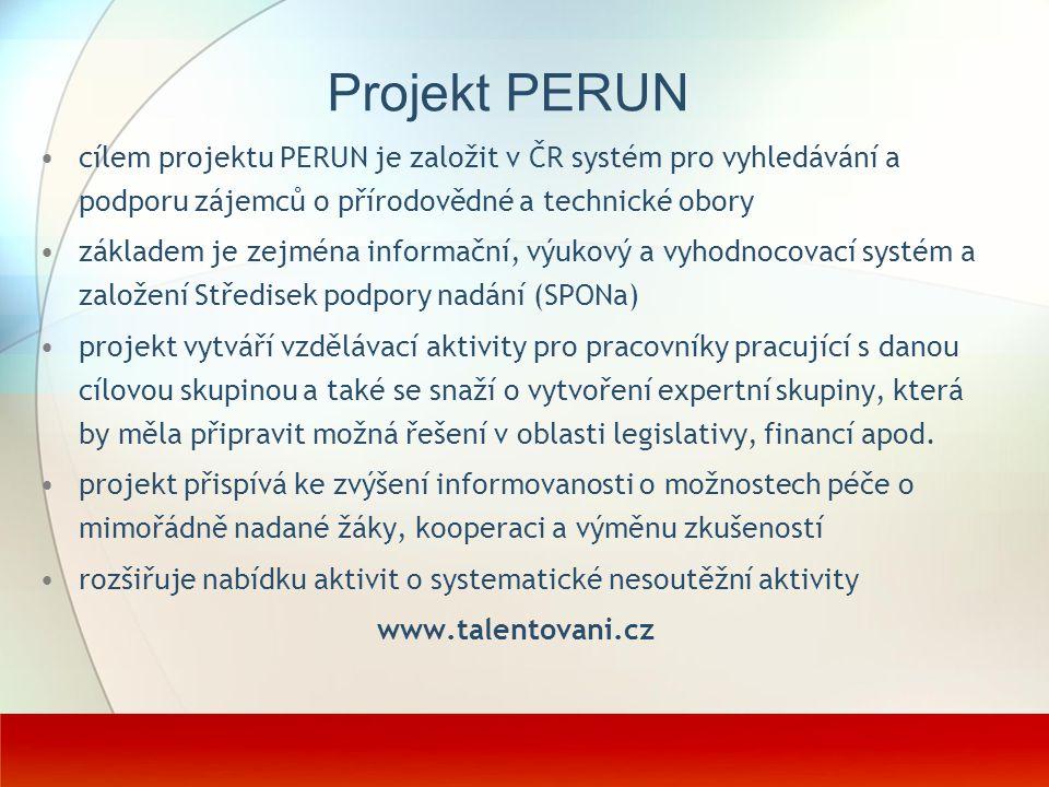 Projekt PERUN cílem projektu PERUN je založit v ČR systém pro vyhledávání a podporu zájemců o přírodovědné a technické obory.