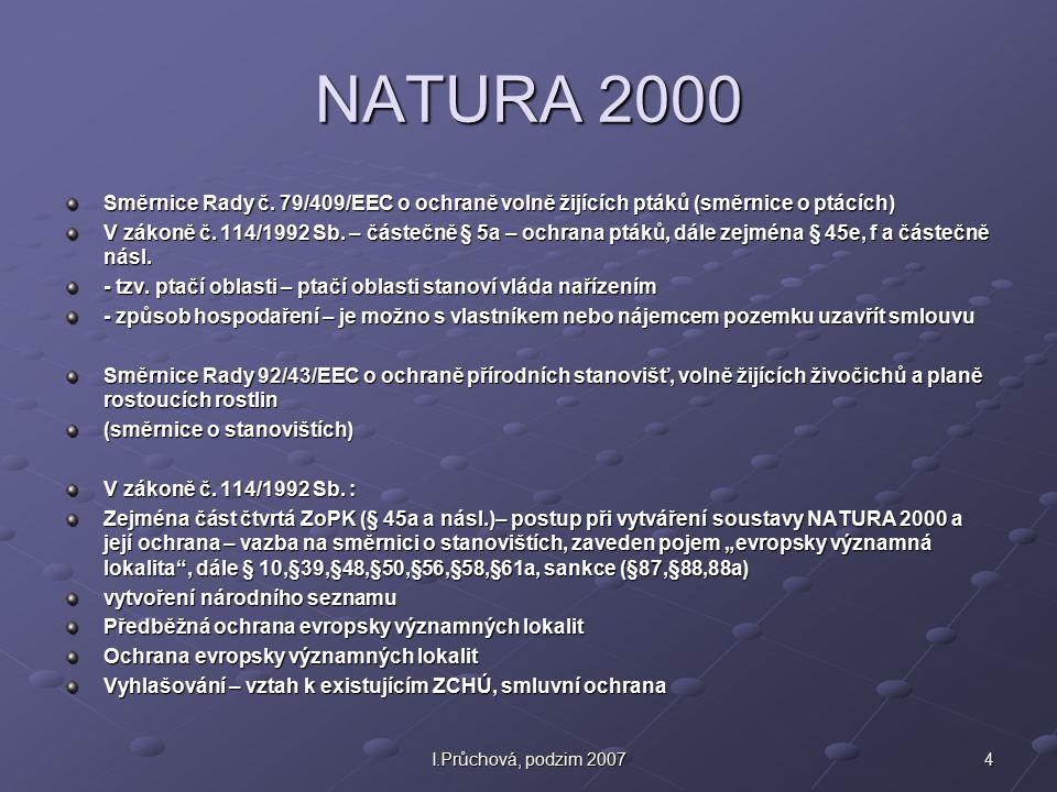 NATURA 2000 Směrnice Rady č. 79/409/EEC o ochraně volně žijících ptáků (směrnice o ptácích)