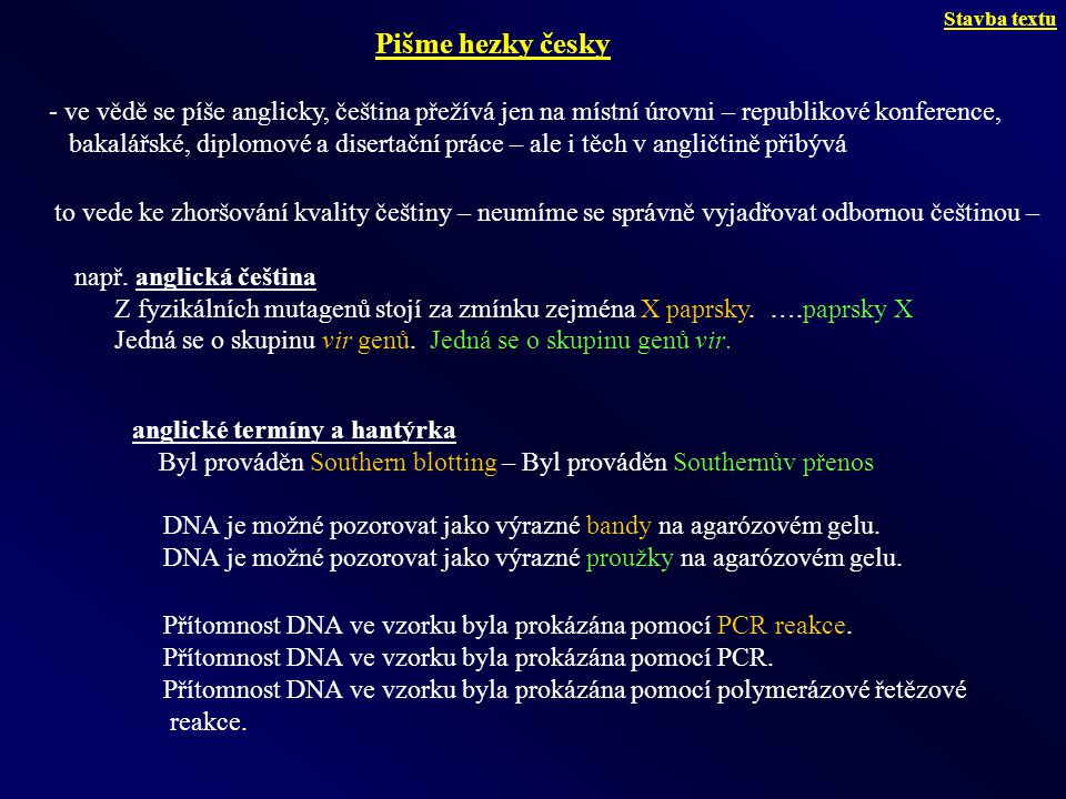 Stavba textu Pišme hezky česky. ve vědě se píše anglicky, čeština přežívá jen na místní úrovni – republikové konference,