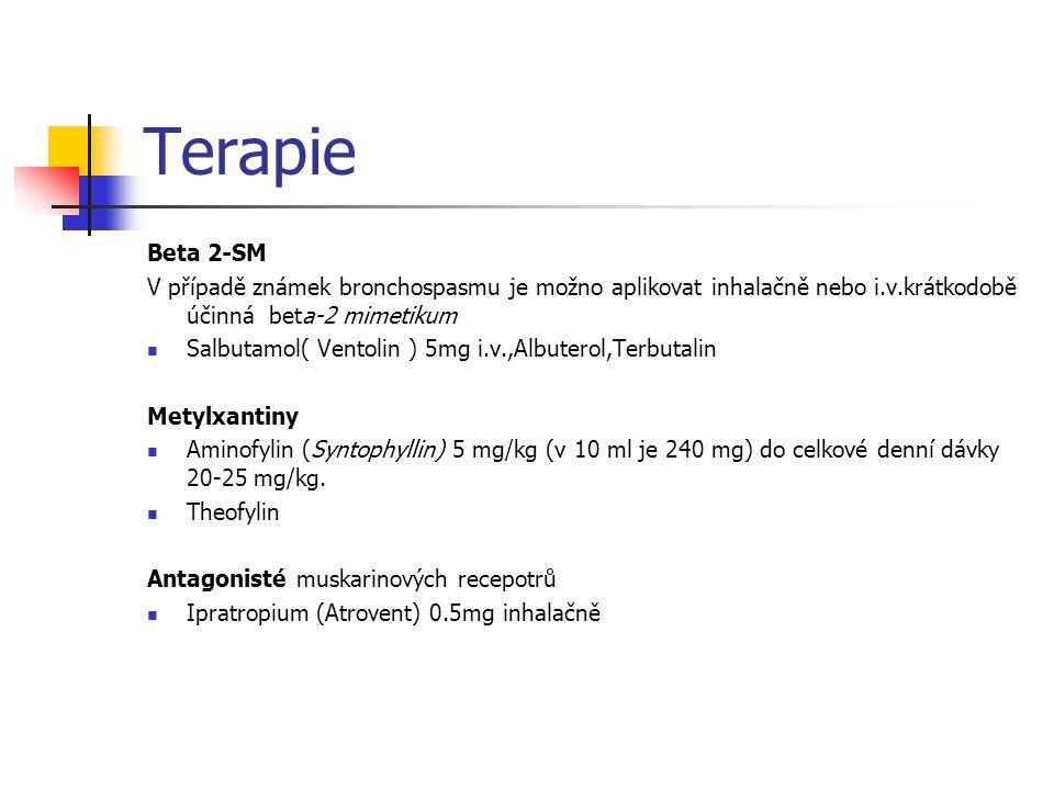 Terapie Beta 2-SM. V případě známek bronchospasmu je možno aplikovat inhalačně nebo i.v.krátkodobě účinná beta-2 mimetikum.