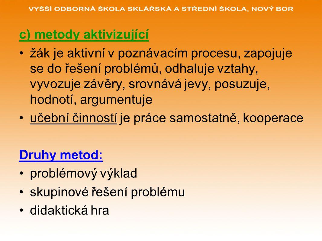 c) metody aktivizující