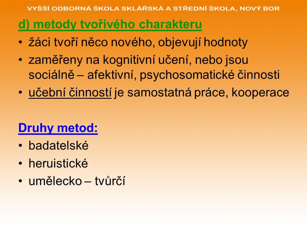 d) metody tvořivého charakteru