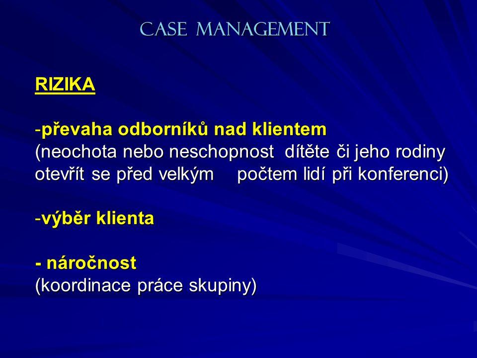 CASE MANAGEMENT RIZIKA. převaha odborníků nad klientem.