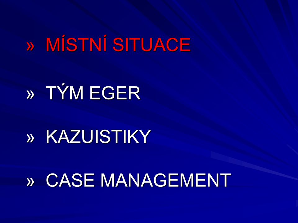 » TÝM EGER » KAZUISTIKY » CASE MANAGEMENT