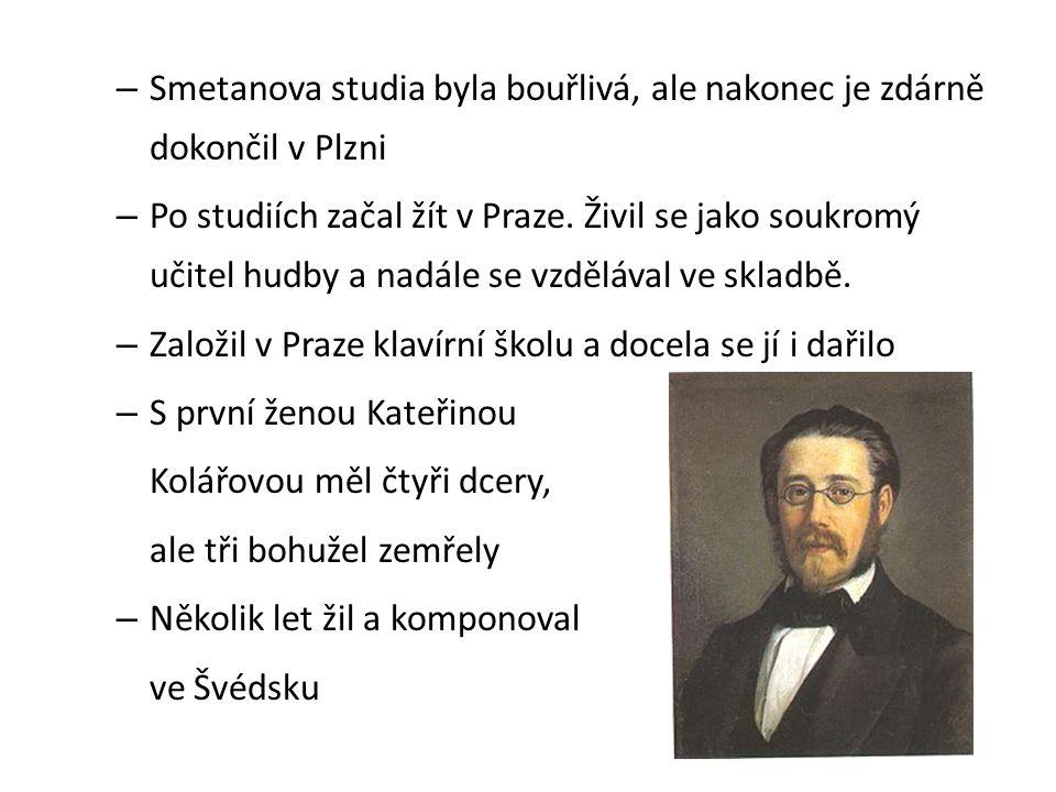 Smetanova studia byla bouřlivá, ale nakonec je zdárně dokončil v Plzni