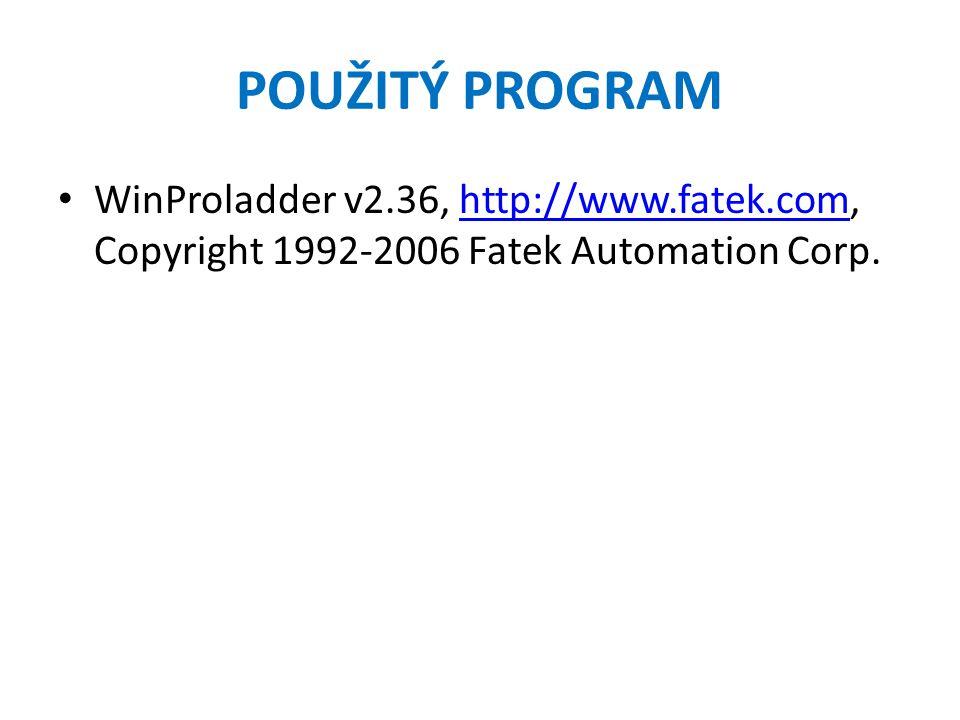 POUŽITÝ PROGRAM WinProladder v2.36, http://www.fatek.com, Copyright 1992-2006 Fatek Automation Corp.