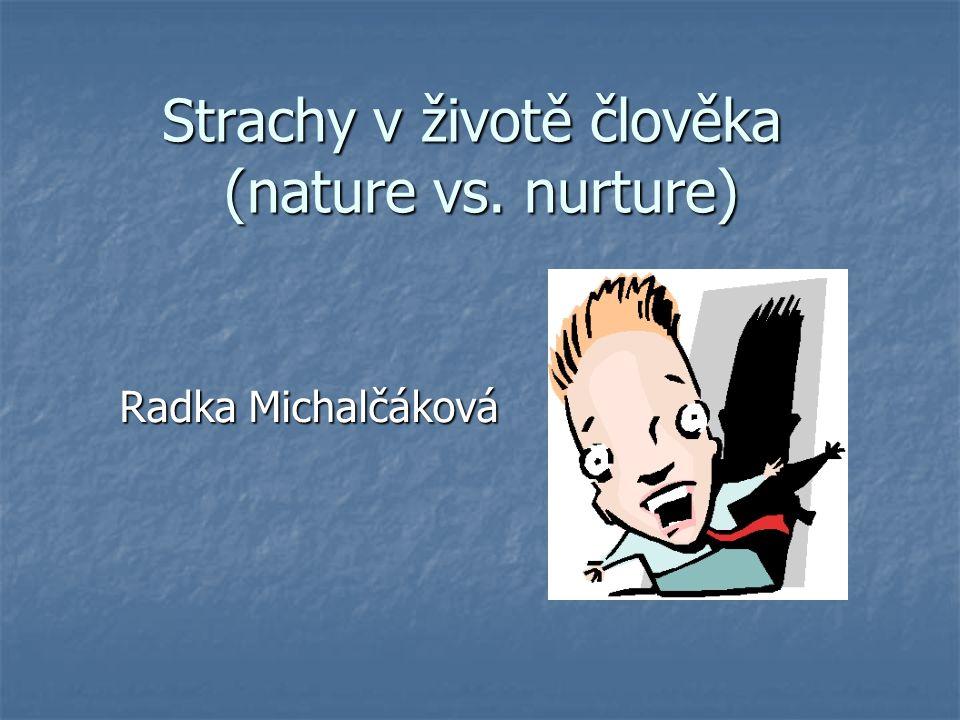 Strachy v životě člověka (nature vs. nurture)