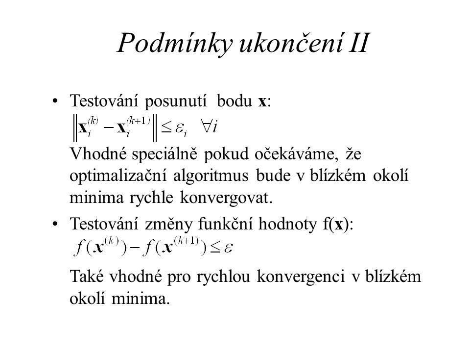 Podmínky ukončení II Testování posunutí bodu x: