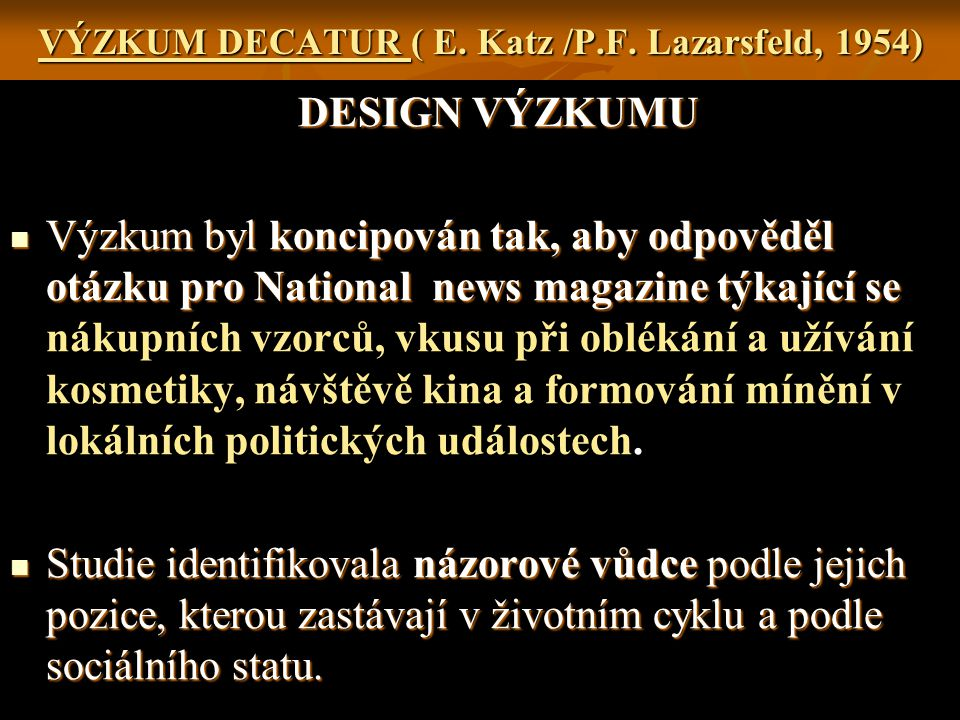 VÝZKUM DECATUR ( E. Katz /P.F. Lazarsfeld, 1954)