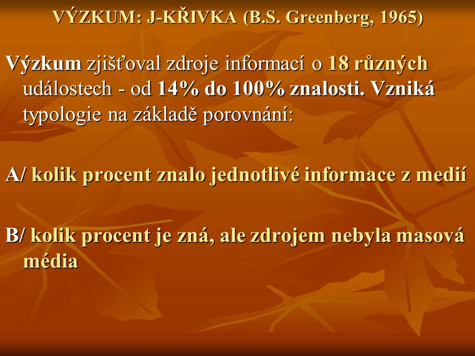 VÝZKUM: J-KŘIVKA (B.S. Greenberg, 1965)