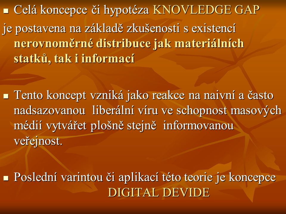 Celá koncepce či hypotéza KNOVLEDGE GAP