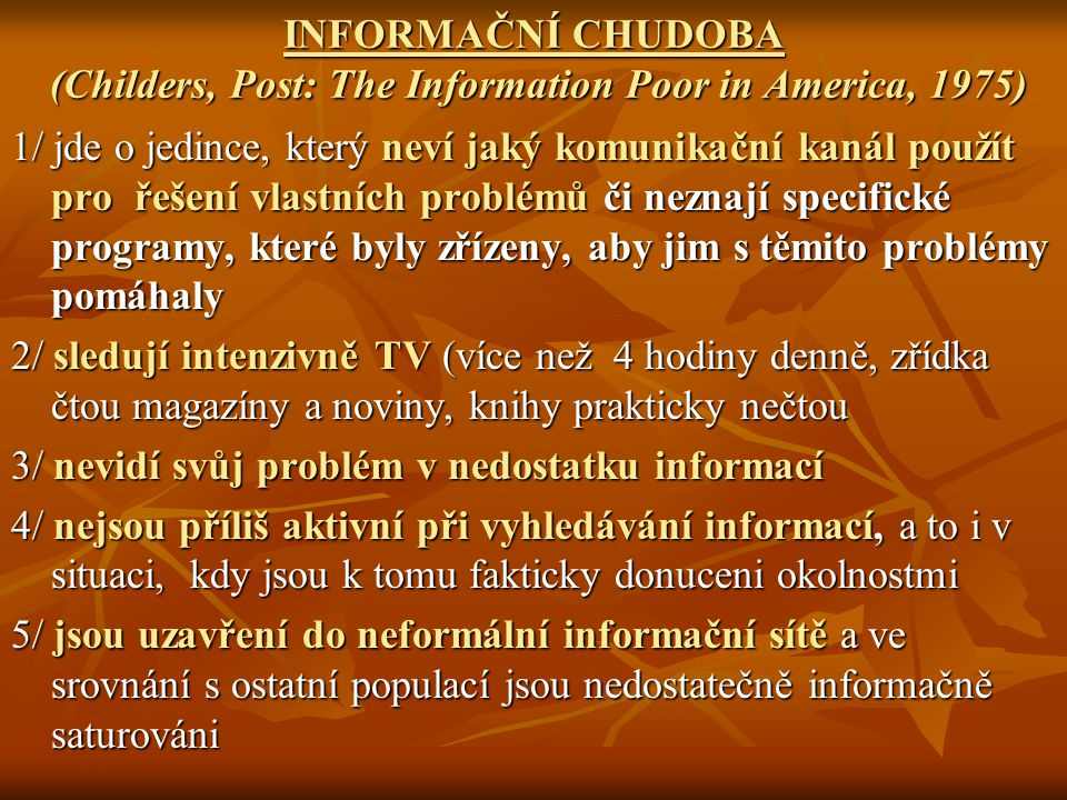 INFORMAČNÍ CHUDOBA (Childers, Post: The Information Poor in America, 1975)