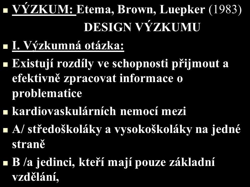 VÝZKUM: Etema, Brown, Luepker (1983)