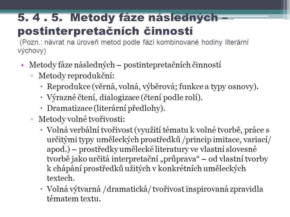 5. 4. 5. Metody fáze následných – postinterpretačních činností (Pozn