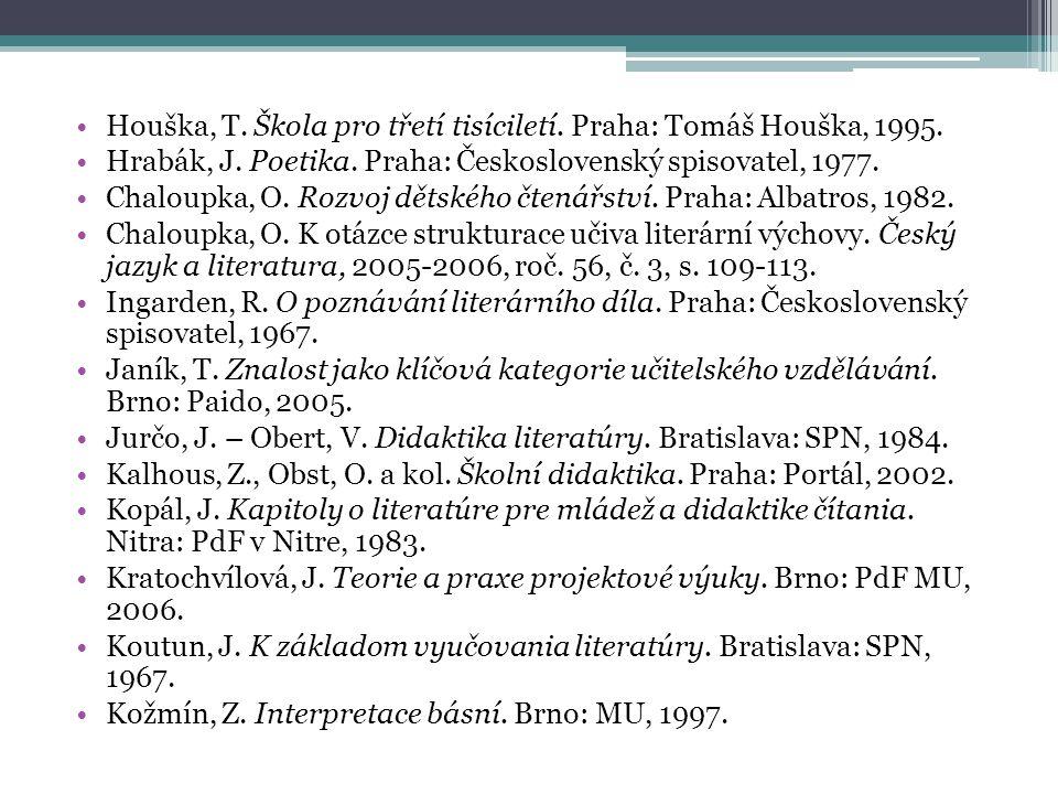 Houška, T. Škola pro třetí tisíciletí. Praha: Tomáš Houška, 1995.