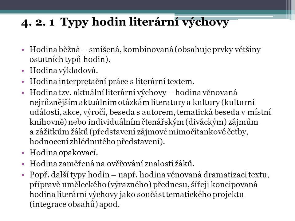 4. 2. 1 Typy hodin literární výchovy
