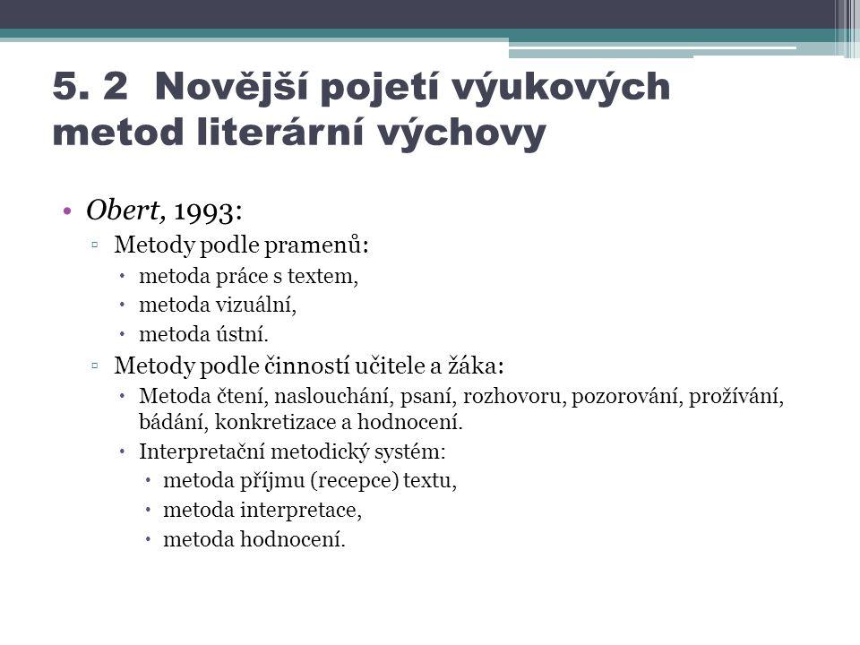 5. 2 Novější pojetí výukových metod literární výchovy