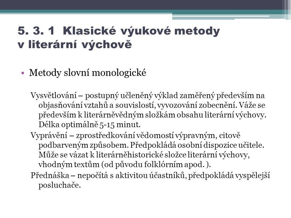 5. 3. 1 Klasické výukové metody v literární výchově
