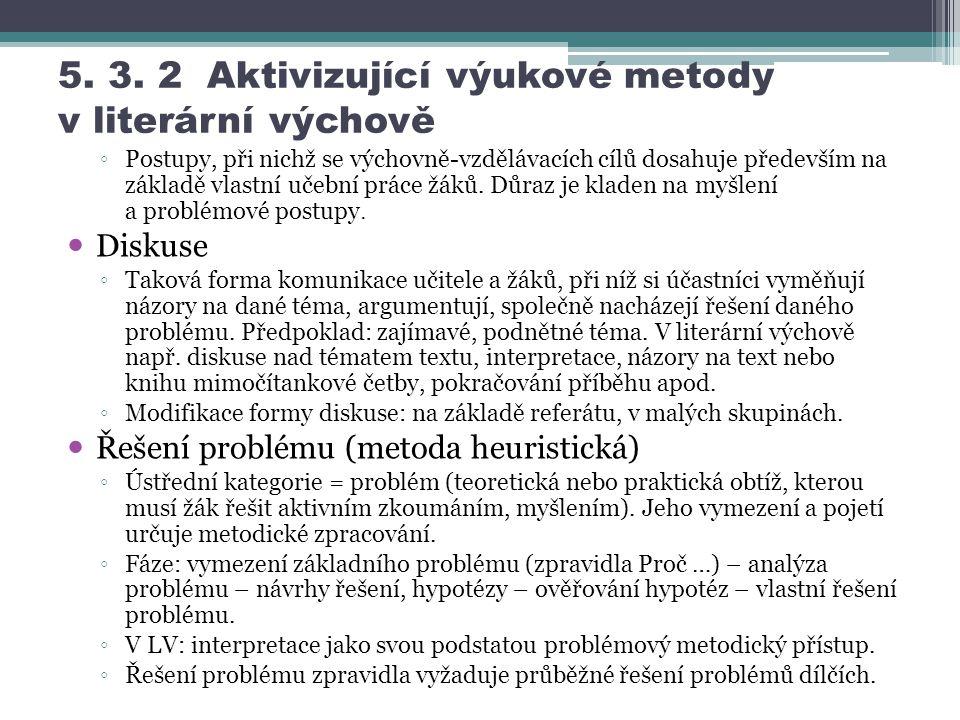 5. 3. 2 Aktivizující výukové metody v literární výchově