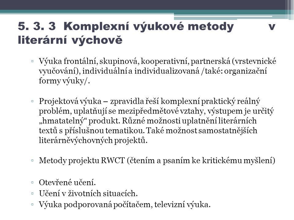 5. 3. 3 Komplexní výukové metody v literární výchově