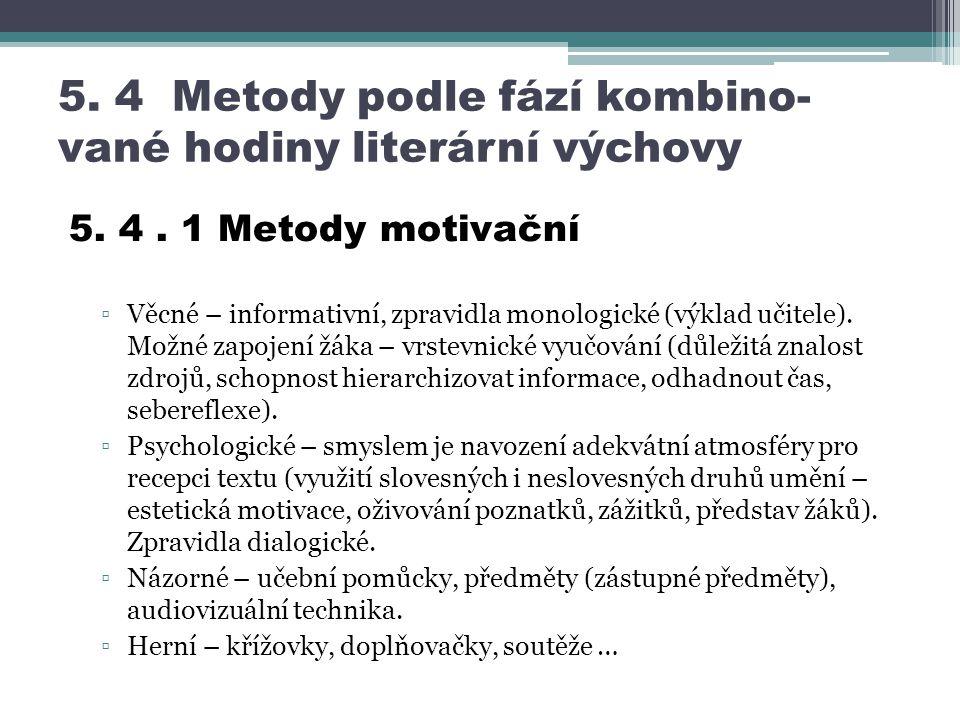 5. 4 Metody podle fází kombino-vané hodiny literární výchovy