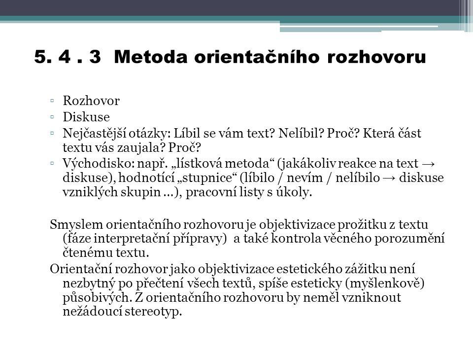 5. 4 . 3 Metoda orientačního rozhovoru