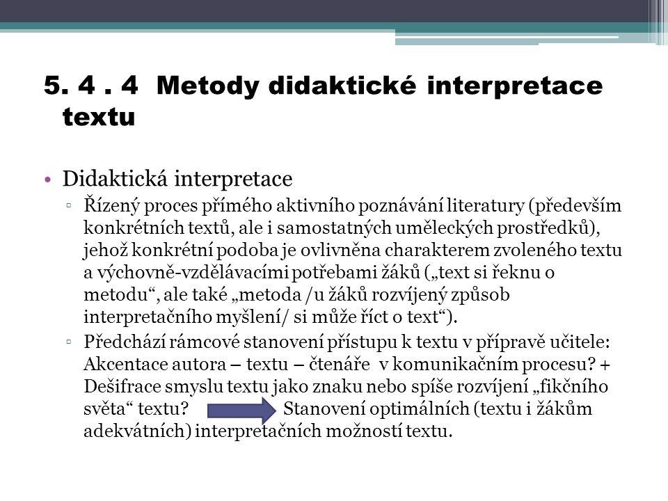 5. 4 . 4 Metody didaktické interpretace textu