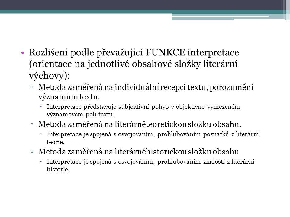 Rozlišení podle převažující FUNKCE interpretace (orientace na jednotlivé obsahové složky literární výchovy):