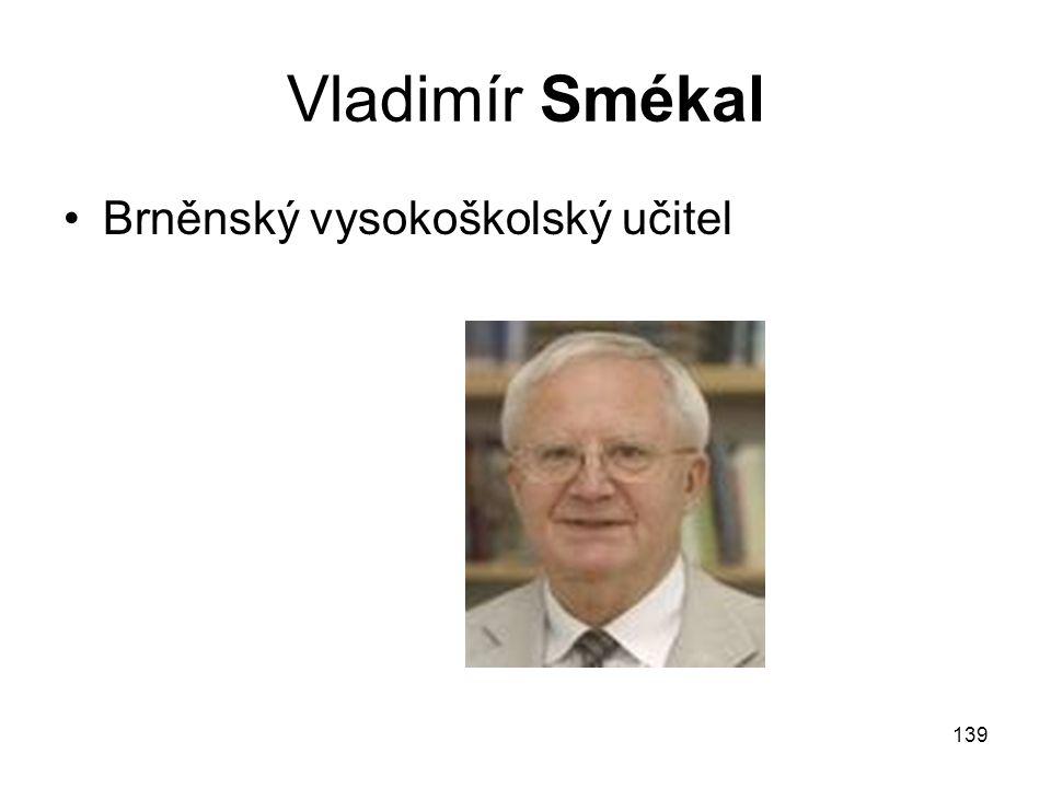Vladimír Smékal Brněnský vysokoškolský učitel