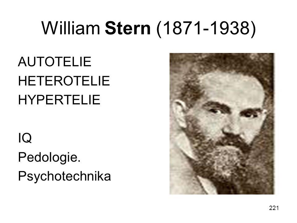 William Stern (1871-1938) AUTOTELIE HETEROTELIE HYPERTELIE IQ