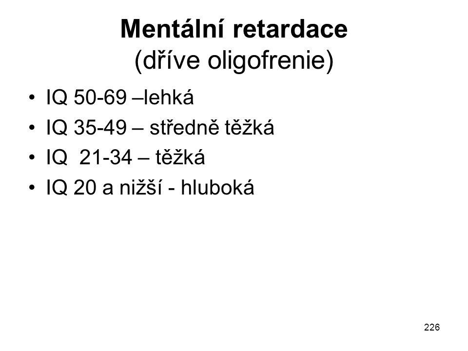 Mentální retardace (dříve oligofrenie)