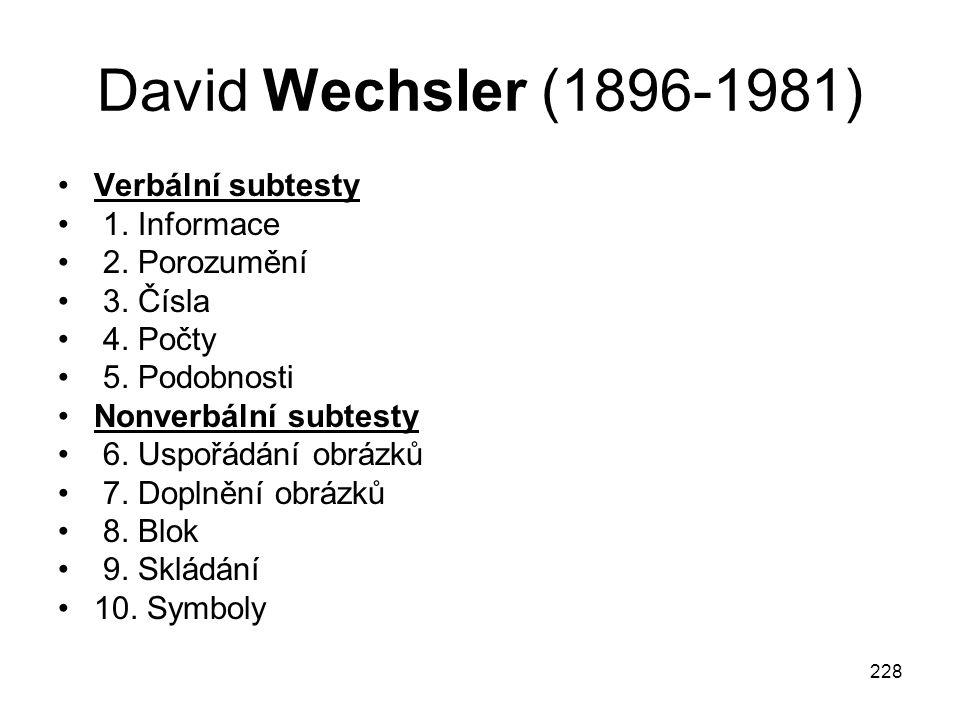 David Wechsler (1896-1981) Verbální subtesty 1. Informace