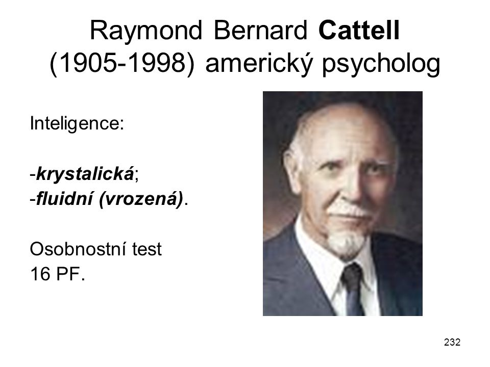 Raymond Bernard Cattell (1905-1998) americký psycholog
