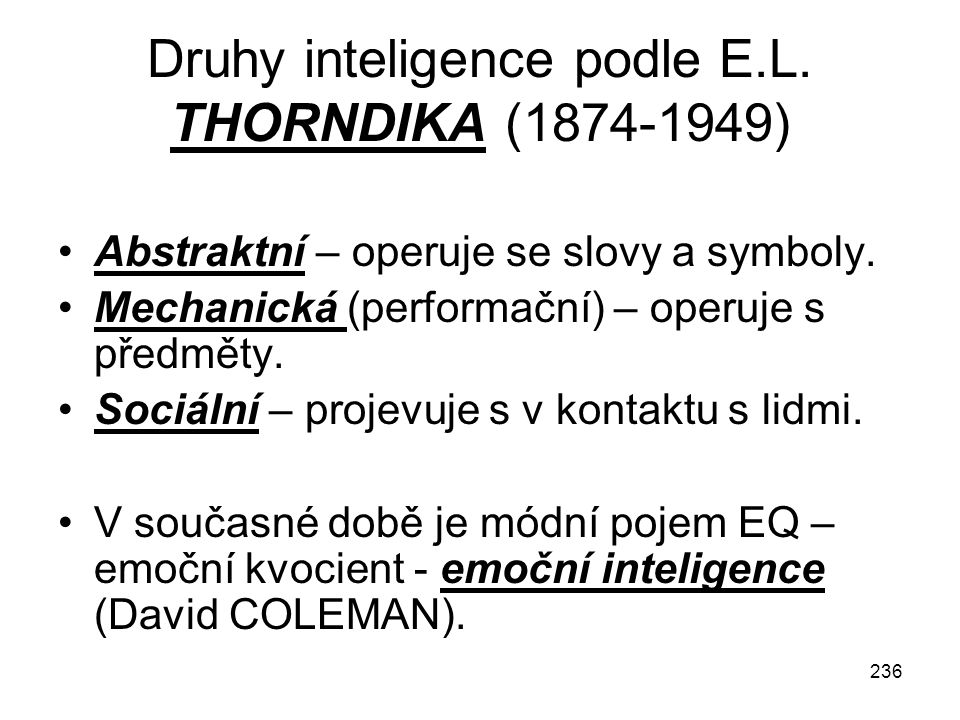 Druhy inteligence podle E.L. THORNDIKA (1874-1949)