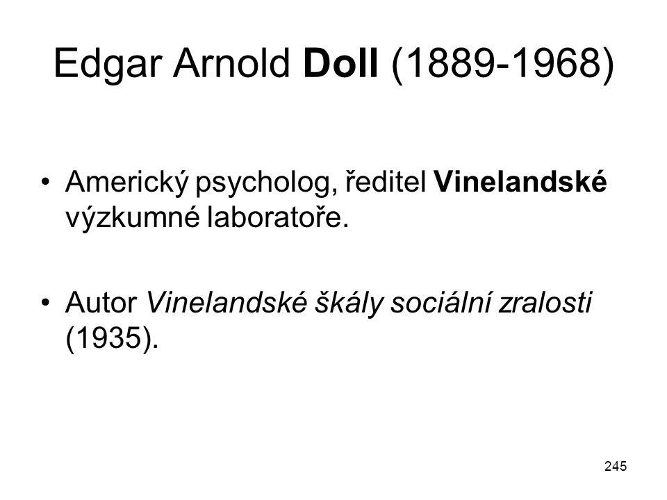 Edgar Arnold Doll (1889-1968) Americký psycholog, ředitel Vinelandské výzkumné laboratoře.